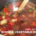 Tasty Bison & Vegetable Soup with Homemade Bone Broth